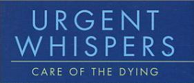 Urgent Whispers: Care of the Dying